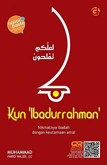 Click image for larger version  Name:	Cover Depan Kun 'Ibadurrahman'.jpg Views:	1 Size:	50.4 KB ID:	100
